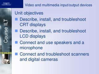 Video and multimedia input/output devices