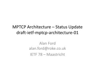 MPTCP Architecture – Status Update draft-ietf-mptcp-architecture-01