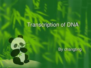 Transcription of DNA