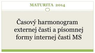 MATURITA  2014