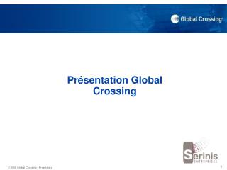 Présentation Global Crossing