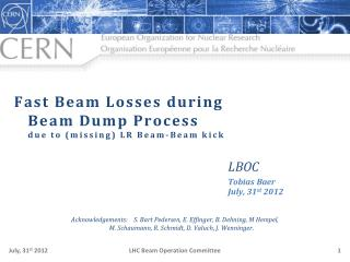 Fast Beam  Losses during Beam  Dump Process due  to  ( missing ) LR Beam-Beam kick