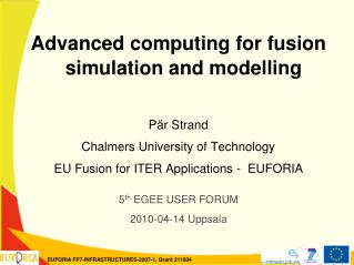 Advanced computing for fusion simulation and  modelling Pär Strand