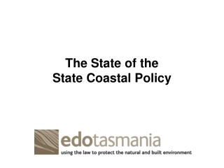 The State of the  State Coastal Policy