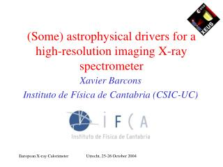 (Some) astrophysical drivers for a high-resolution imaging X-ray spectrometer