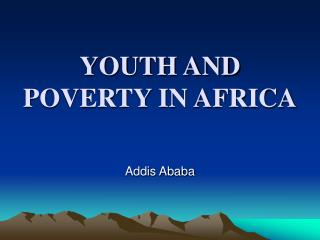 YOUTH AND POVERTY IN AFRICA