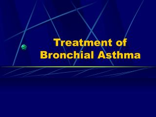 Treatment of Bronchial Asthma