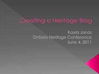 Creating a Heritage Blog