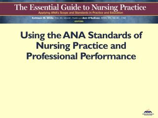 Using the  ANA Standards of Nursing Practice and Professional Performance