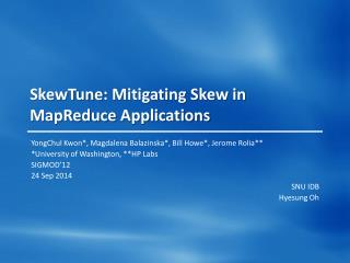 SkewTune : Mitigating Skew in  MapReduce  Applications