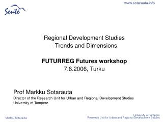 Regional Development Studies  - Trends and Dimensions FUTURREG Futures workshop 7.6.2006, Turku