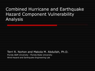 Combined Hurricane and Earthquake Hazard Component Vulnerability Analysis