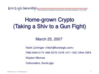 Home-grown Crypto (Taking a Shiv to a Gun Fight)