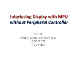 Interfacing Display with MPU  without Peripheral Controller