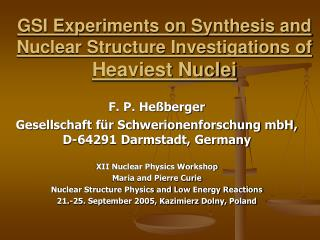 GSI Experiments on Synthesis and Nuclear Structure Investigations of  Heaviest Nuclei