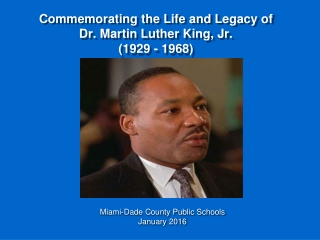 Commemorating the Life and Legacy of Dr. Martin Luther King, Jr. (1929 - 1968)