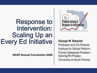 Response to Intervention: Scaling Up an Every Ed Initiative