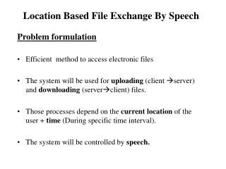 Location Based File Exchange By Speech