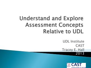 Understand and Explore Assessment Concepts Relative to UDL
