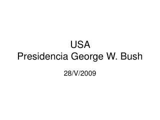 USA  Presidencia George W. Bush