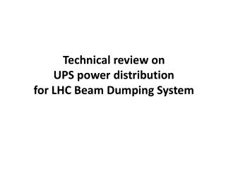 Technical review  on UPS  power  distribution for  LHC Beam Dumping System