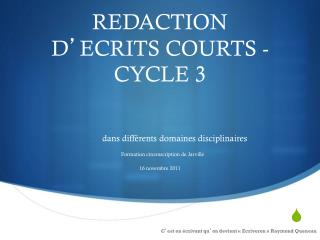REDACTION  D ' ECRITS COURTS - CYCLE 3