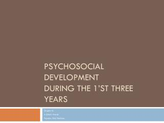 Psychosocial Development  During the 1'st Three Years