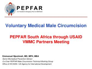 Voluntary Medical Male Circumcision  PEPFAR South Africa through USAID VMMC Partners Meeting