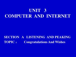 UNIT   3  COMPUTER  AND  INTERNET