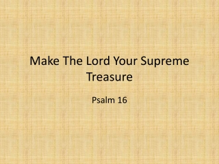 Make The Lord Your Supreme Treasure