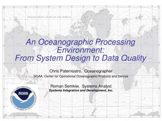 An Oceanographic Processing Environment:   From System Design to Data Quality