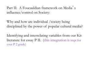 Part II:  A Foucauldian framework on Media ' s influence/control on Society:
