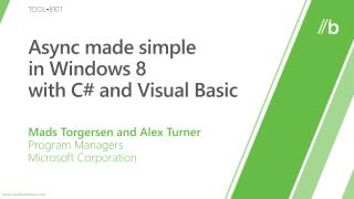 Async  made  simple in  Windows  8 with  C# and Visual Basic