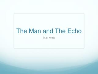 The Man and The Echo
