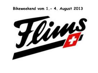 Bikeweekend vom 1.- 4. August 2013