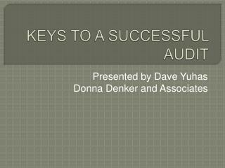 KEYS TO A SUCCESSFUL AUDIT