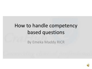 How to handle competency based questions