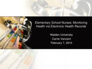 Elementary School Nurses: Monitoring  Health via Electronic Health Records