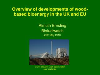 Overview of developments of wood-based bioenergy in the UK and EU