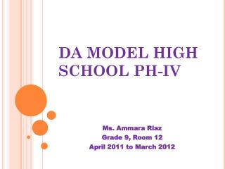 DA MODEL HIGH SCHOOL PH-IV