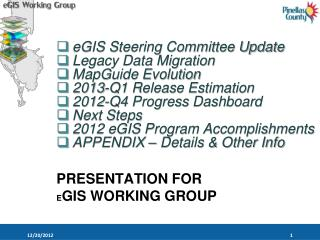 PRESENTATION FOR  E GIS WORKING GROUP