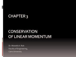 Chapter 3 Conservation of Linear Momentum