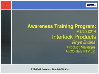 Awareness Training Program: March 2014 Interlock Products