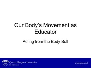 Our Body's Movement as Educator