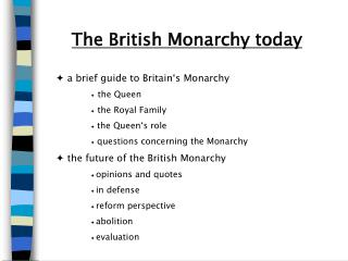 The British Monarchy today  a brief guide to Britain's Monarchy  the Queen   the Royal Family