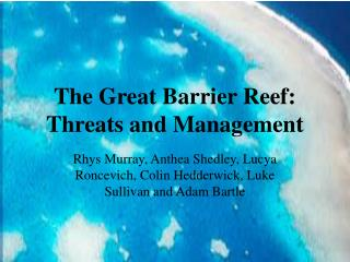 The Great Barrier Reef: Threats and Management