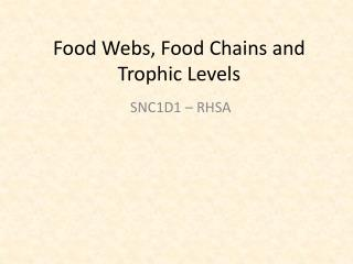 Food Webs, Food Chains and Trophic Levels