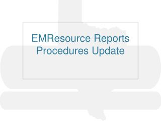 EMResource Reports Procedures Update
