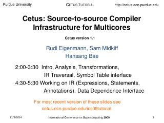 Cetus: Source-to-source Compiler Infrastructure for Multicores