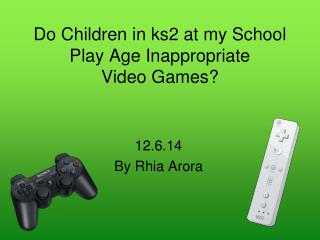 Do Children in ks2 at my School Play Age Inappropriate Video Games?